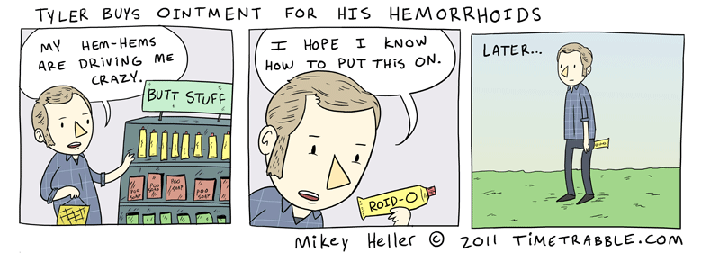Tyler Buys Ointment For His Hemorrhoids