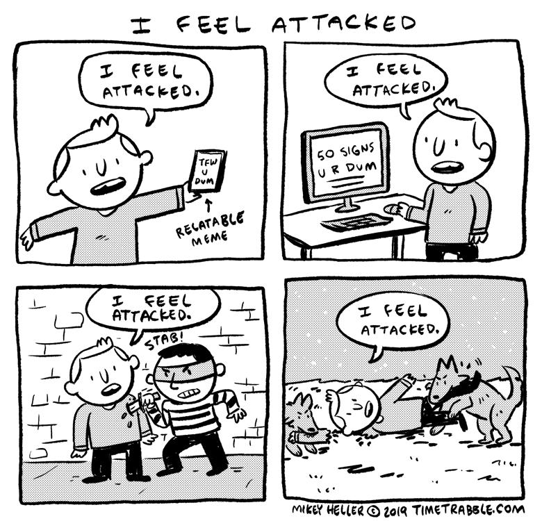 I Feel Attacked